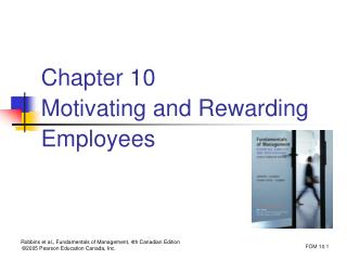 Chapter 10 Motivating and Rewarding Employees