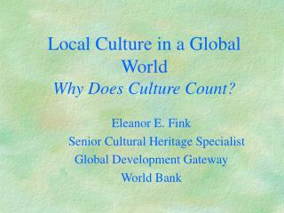 Local Culture in a Global World Why Does Culture Count?