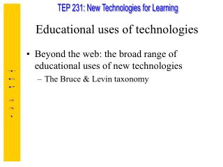 Educational uses of technologies
