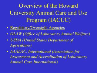 Overview of the Howard University Animal Care and Use Program (IACUC)