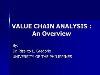 VALUE CHAIN ANALYSIS : An Overview