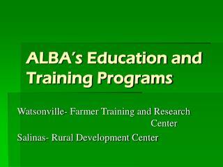 ALBA's Education and Training Programs