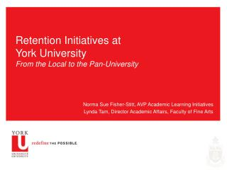 Retention Initiatives at York University From the Local to the Pan-University
