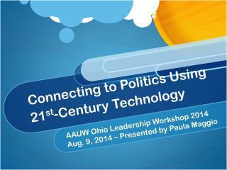 Connecting to Politics Using  21 st - Century  Technology