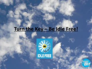 Turn the Key – Be Idle Free!
