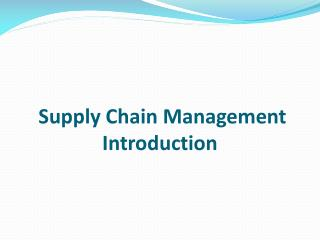 Supply Chain Management Introduction