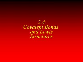 3.4 Covalent Bonds  and Lewis Structures