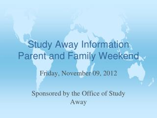 Study Away Information Parent and Family Weekend
