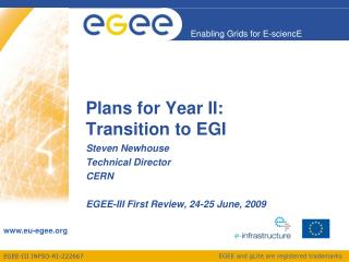 Plans for Year II: Transition to EGI