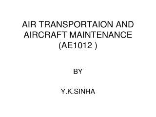AIR TRANSPORTAION AND AIRCRAFT MAINTENANCE  (AE1012 )
