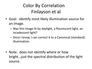 Color By Correlation	 Finlayson et al