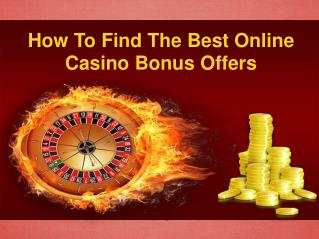 How To Find The Best Online Casino Bonus Offers