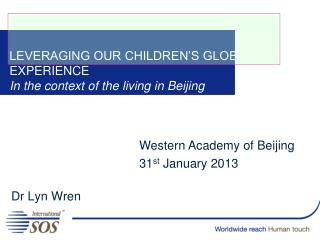 LEVERAGING OUR CHILDREN'S GLOBAL EXPERIENCE In the context of the living in Beijing