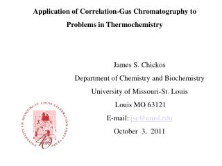 Application of Correlation-Gas Chromatography to  Problems in Thermochemistry