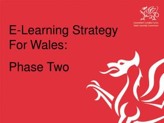 E-Learning Strategy For Wales: Phase Two