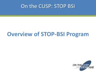 Overview of STOP-BSI Program