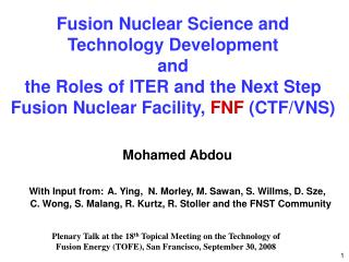 Fusion Nuclear Science and Technology Development  and  the Roles of ITER and the Next Step Fusion Nuclear Facility,  FN