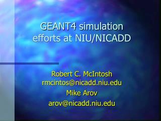 GEANT4 simulation efforts at NIU/NICADD