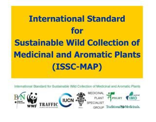 International Standard  for  Sustainable Wild Collection of Medicinal and Aromatic Plants (ISSC-MAP)