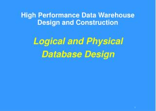 High Performance Data Warehouse Design and Construction