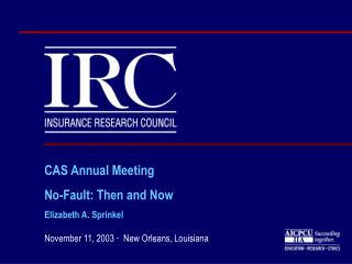 CAS Annual Meeting No-Fault: Then and Now