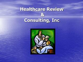 Healthcare Review  &  Consulting, Inc