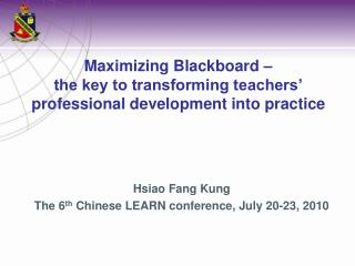 Hsiao Fang Kung The 6 th  Chinese LEARN conference, July 20-23, 2010