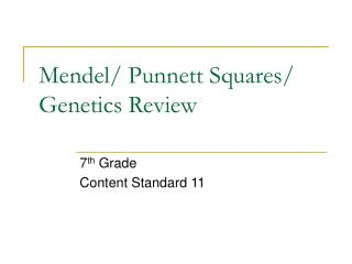 Mendel/ Punnett Squares/ Genetics Review