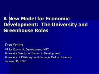 A New Model for Economic Development:  The University and Greenhouse Roles