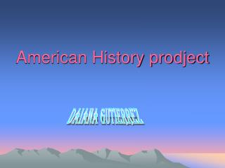 American History prodject