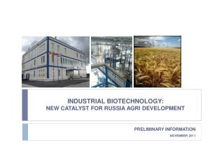 INDUSTRIAL BIOTECHNOLOGY: NEW CATALYST FOR RUSSIA AGRI DEVELOPMENT