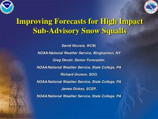 Improving Forecasts for High Impact Sub-Advisory Snow Squalls