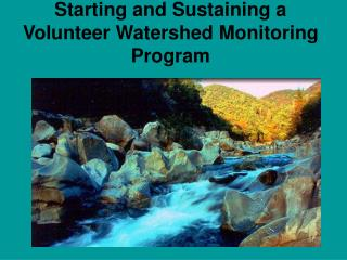 Starting and Sustaining a Volunteer Watershed Monitoring Program