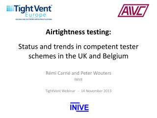 Airtightness  testing: St atus and trends in competent tester schemes in the  UK and  Belgium