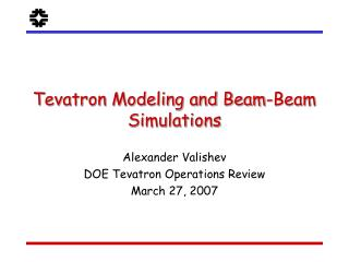 Tevatron Modeling and Beam-Beam Simulations