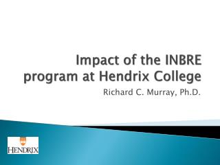 Impact of the INBRE program at Hendrix College