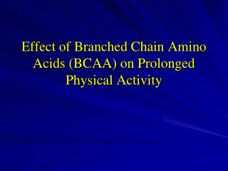 Effect of Branched Chain Amino Acids (BCAA) on Prolonged Physical Activity