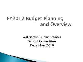 FY2012 Budget Planning  				and Overview