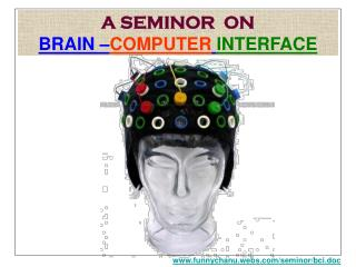 A SEMINOR  ON BRAIN – COMPUTER INTERFACE