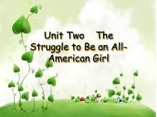 Unit Two    The Struggle to Be an All-American Girl