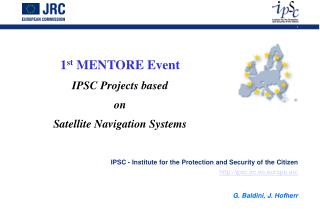 1st MENTORE Event IPSC Projects based  on  Satellite Navigation Systems