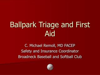 Ballpark Triage and First Aid