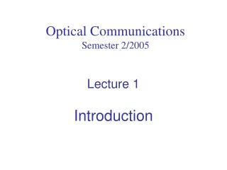 Optical Communications Semester 2/2005