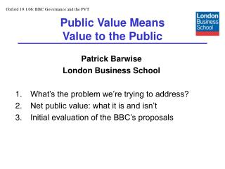 Public Value Means  Value to the Public