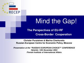 Mind the Gap! The Perspectives of EU-RF  			Cross-Border  Cooperation