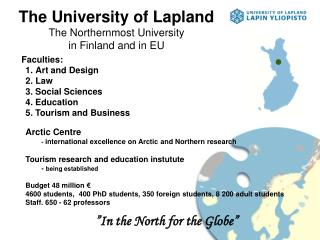 The University of Lapland The Northernmost University  in Finland and in EU