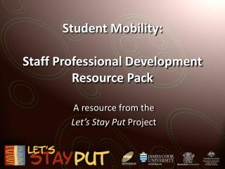 Student Mobility: Staff Professional Development Resource Pack