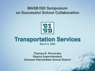 MASB/ISD Symposium on Successful School Collaboration Transportation Services March 6, 2006