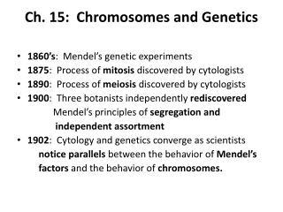 Ch. 15: Chromosomes and Genetics