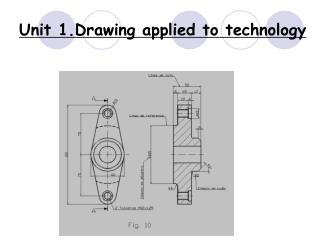 Unit 1.Drawing applied to technology